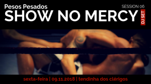 Pesos Pesados – Show No Mercy