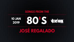Songs From The 80's – José Regalado