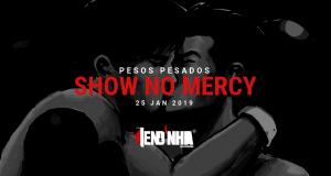 Show No Mercy – Pesos Pesados