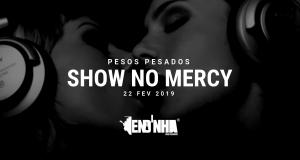 Show No Mercy by Pesos Pesados